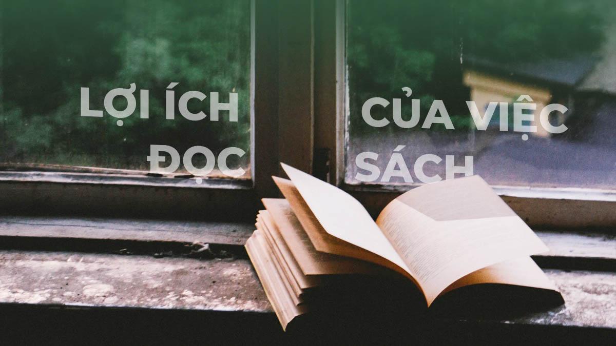 TOP 11 lợi ích của việc đọc sách: Tại sao bạn nên đọc sách mỗi ngày?